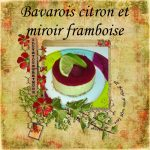 Bavarois au Citron vert & miroir Framboise