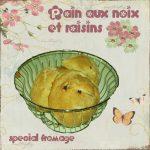 Petits pains aux noix et raisins (spécial fromage)