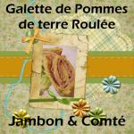 Galette de pommes de terre roulée au Jambon et Comté