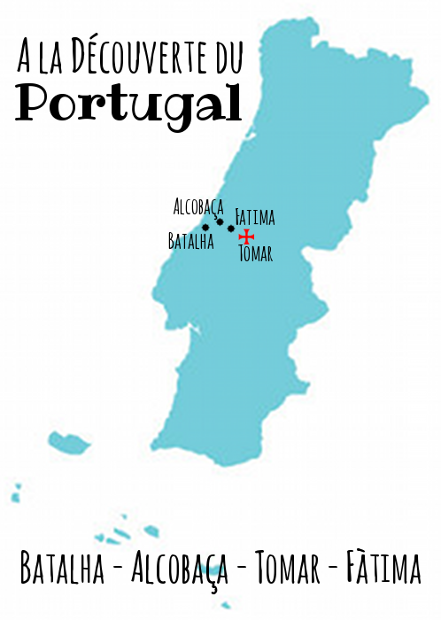 Bem-Vindo a Portugal ☼ Entre Quietude monastique & Fortifications templières {Batalha, Alcobaça, Tomar & Fàtima}