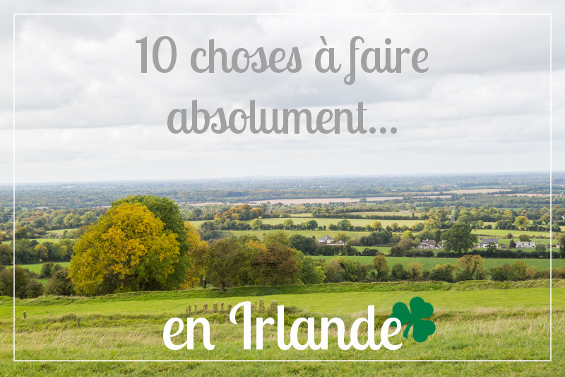 10 choses faire en irlande voyage en irlande - Office de tourisme irlandais ...
