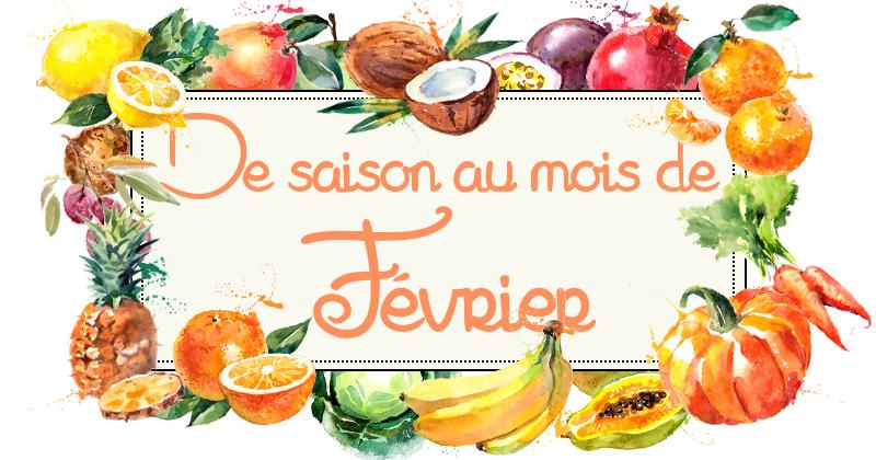 Idées-recettes avec les Fruits & Légumes de Février