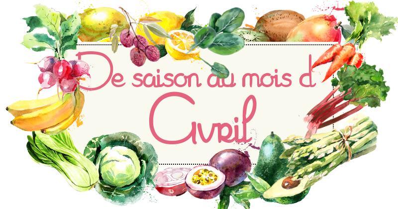 Idées-recettes avec les Fruits &#038;</br>Légumes d&rsquo;Avril