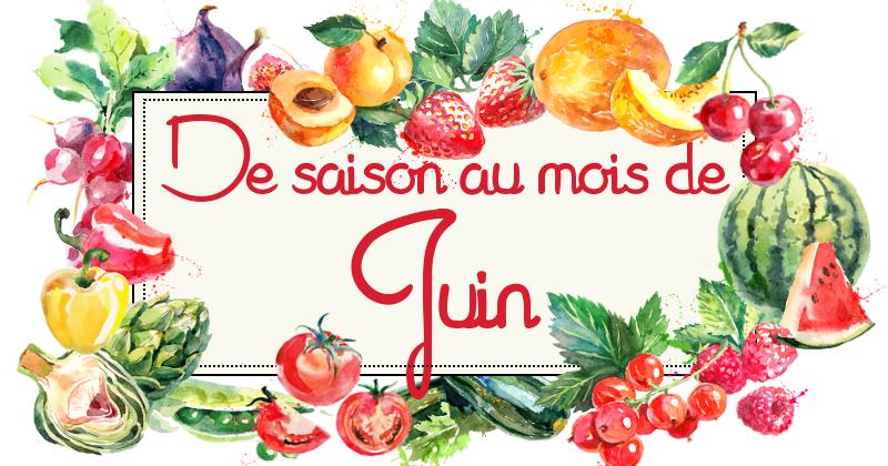 Idées-recettes avec les Fruits &#038;</br>Légumes de Juin