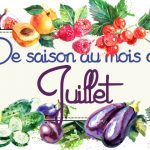 Idées-recettes avec les Fruits & Légumes de Juillet