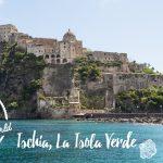 Ischia, La Isola Verde {Part. 1} – Ischia Ponte & Ischia Porte