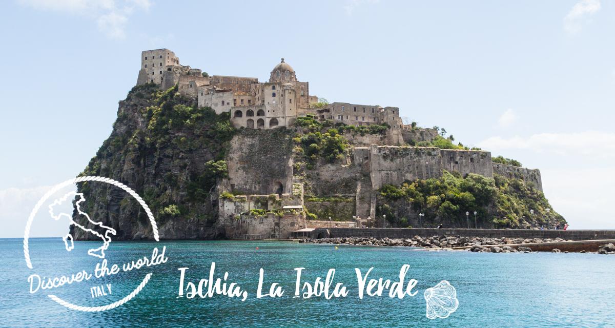 Ischia, La Isola Verde {Part. 1} - Ischia Ponte & Ischia Porte