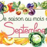Idées-recettes avec les Fruits & Légumes de Septembre