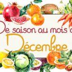 Idées-recettes avec les Fruits & Légumes de Décembre