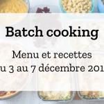 Batch cooking  – Semaine du 3 au 7 décembre 2018