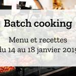 Batch cooking Hiver – Semaine du 14 au 18 janvier 2019