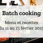 Batch cooking Hiver – Semaine du 11 au 15 février 2019