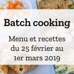 Batch cooking Hiver – Semaine du 25 février au 1er mars 2019