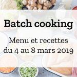 Batch cooking Hiver – Semaine du 4 au 8 mars 2019