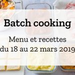 Batch cooking Hiver – Semaine du 18 au 22 mars 2019