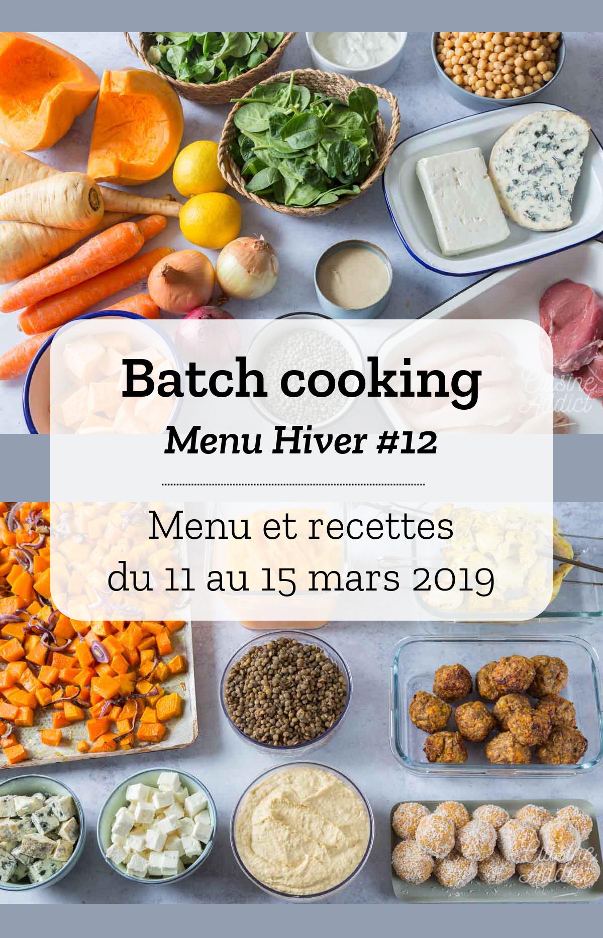 Batch cooking Hiver #12 – Semaine du 11 au 15 mars 2019