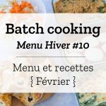 Batch cooking Hiver #10 – Semaine du 25 février au 1er mars 2019