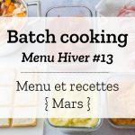 Batch cooking Hiver #13 – Semaine du 18 au 22 mars 2019