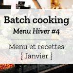 Batch cooking Hiver #4 – Semaine du 14 au 18 janvier 2019