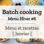 Batch cooking Hiver #6 – Semaine du 28 janvier au 1er février 2019