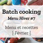 Batch cooking Hiver #7 – Semaine du 4 au 8 février 2019