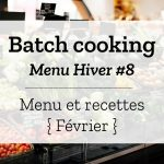 Batch cooking Hiver #8 – Semaine du 11 au 15 février 2019
