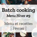 Batch cooking Hiver #9 – Semaine du 18 au 22 février 2019