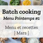 Batch cooking Printemps #1 – Semaine du 25 au 29 mars 2019