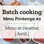 Batch cooking Printemps #2 – Semaine du 1er au 5 avril 2019