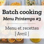 Batch cooking Printemps #3 – Semaine du 8 au 12 avril 2019