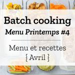 Batch cooking Printemps #4 – Semaine du 15 au 19 avril 2019