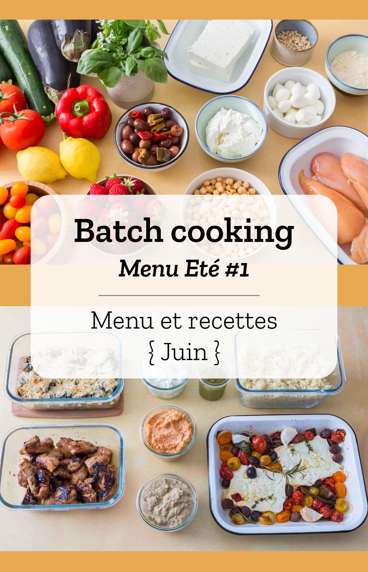 Batch cooking Eté #1 – Mois de Juin – Semaine 26