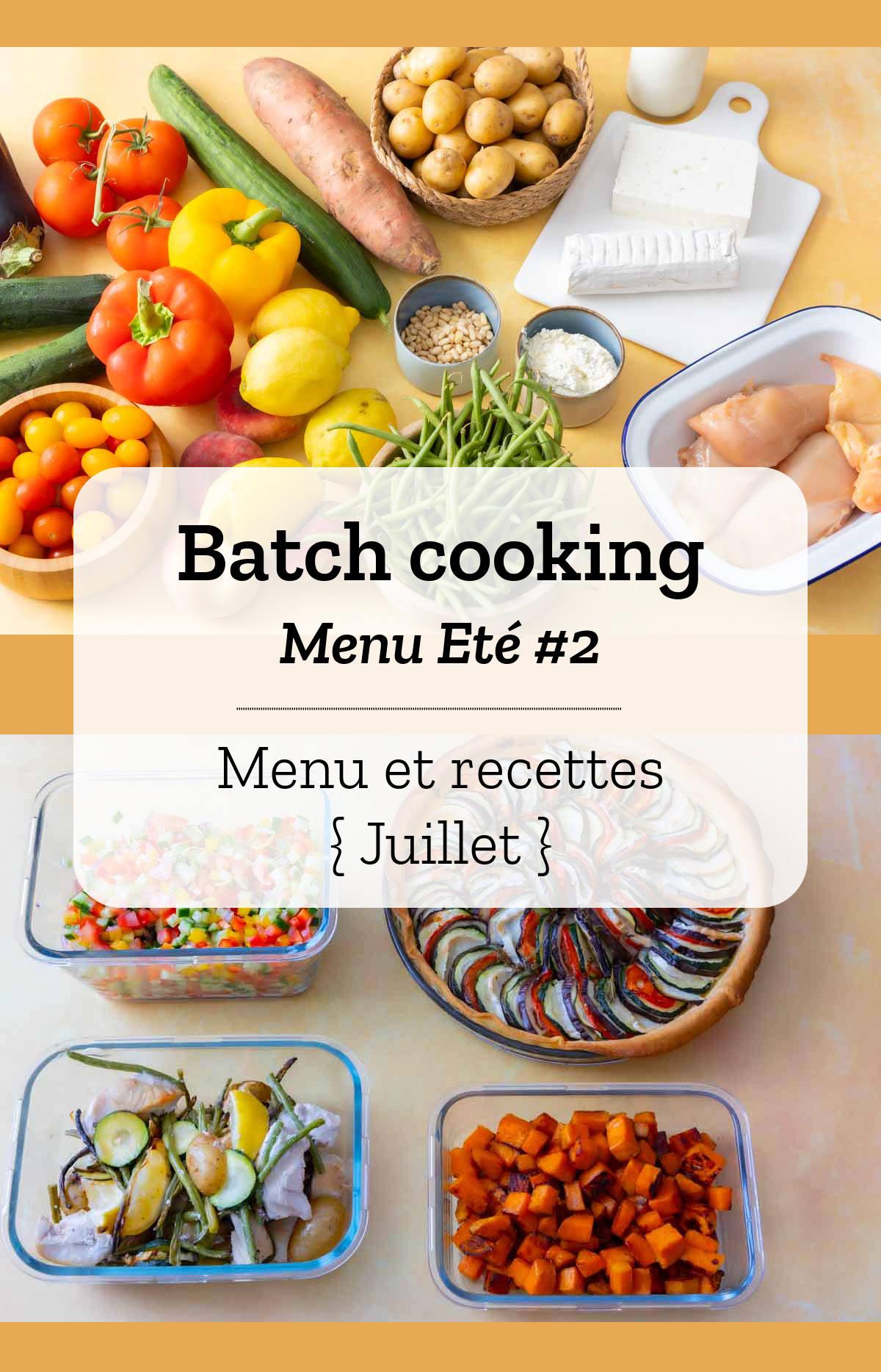 Batch cooking Eté #2 - Mois de Juillet - Semaine 27