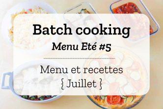 Batch cooking pour la semaine #30 - Mois de Juillet