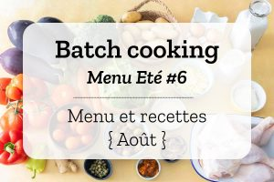 Batch cooking Eté 6