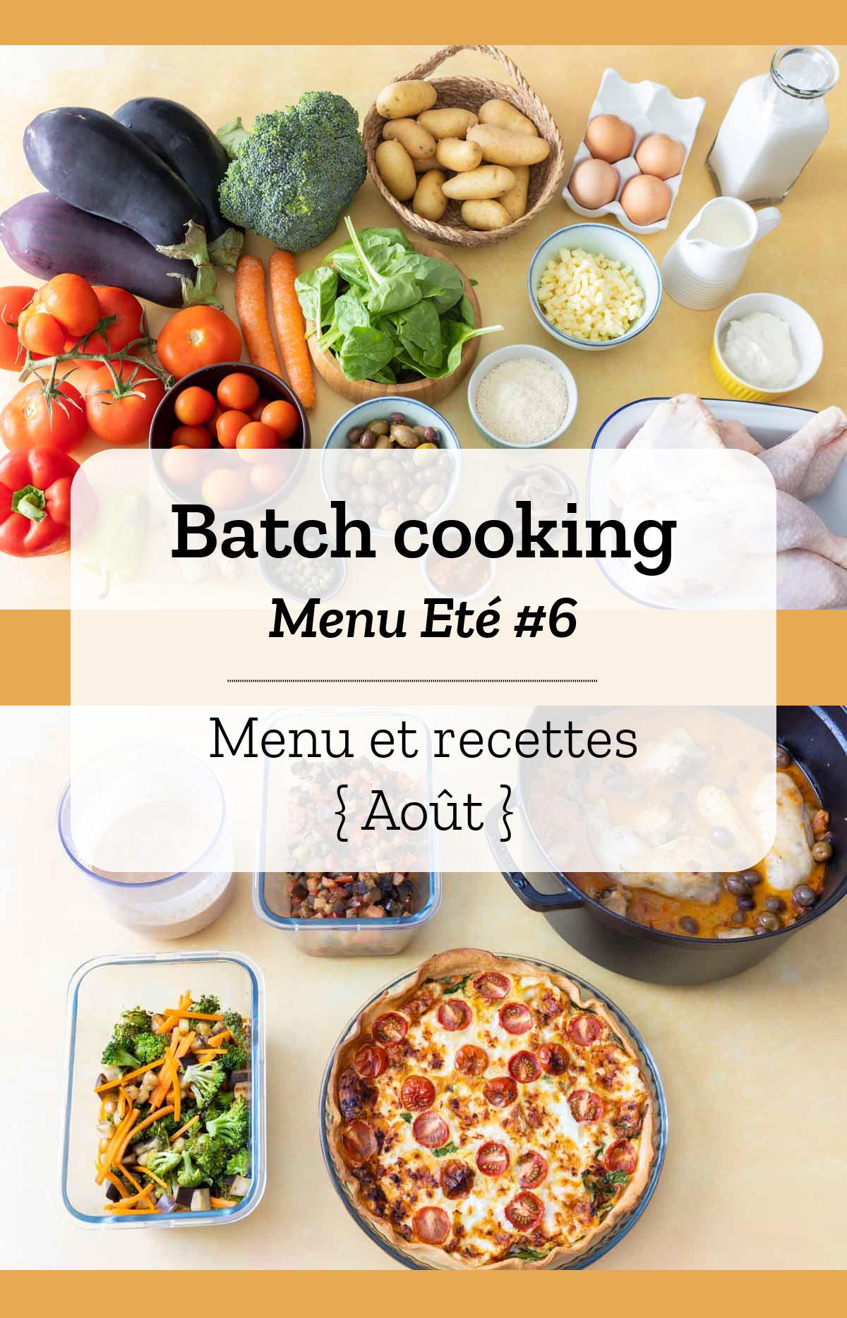 Batch cooking Eté #7 - Mois d\'Août - Semaine 32