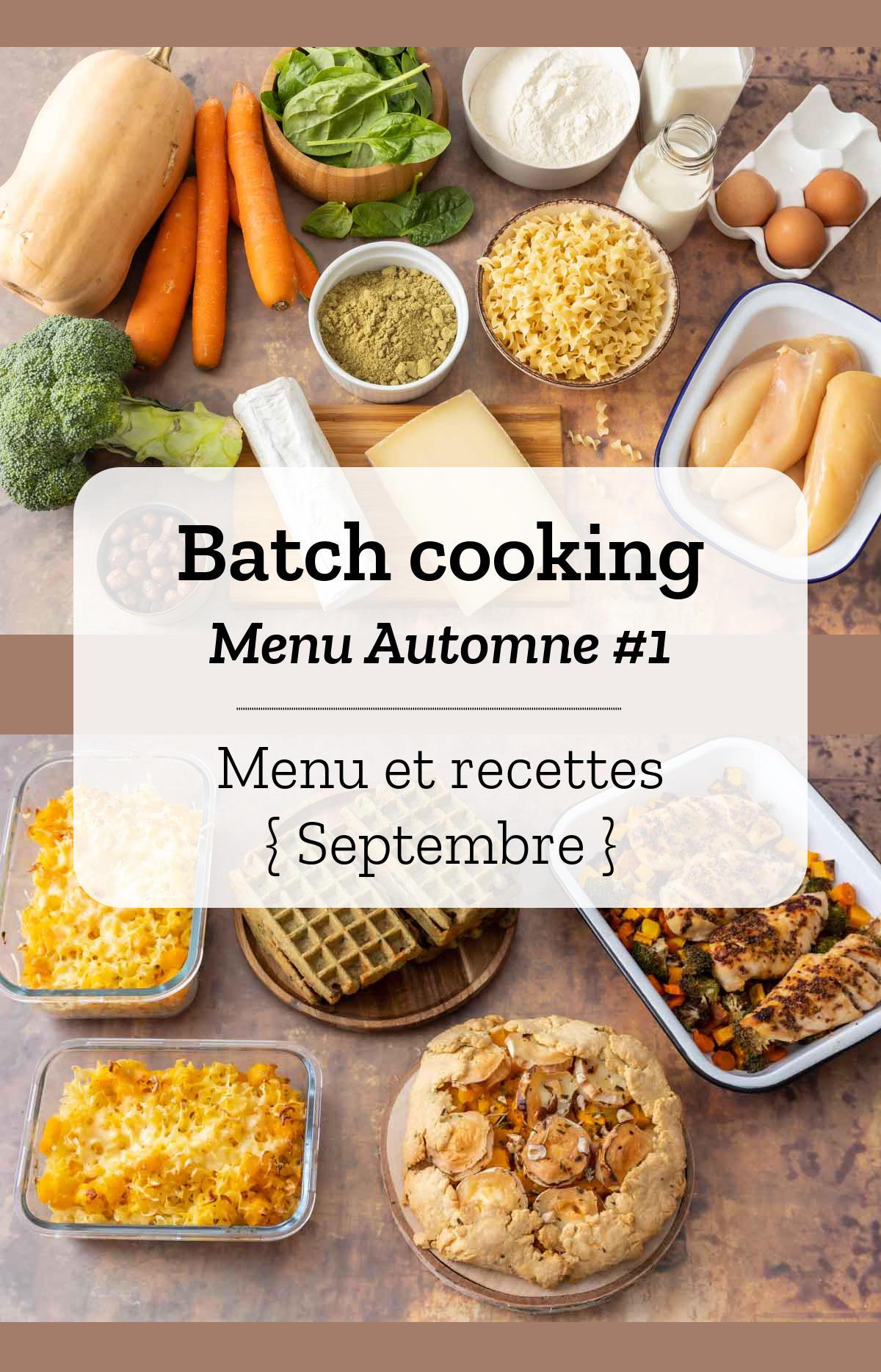 Batch cooking Automne #1 – Mois de Septembre – Semaine 39
