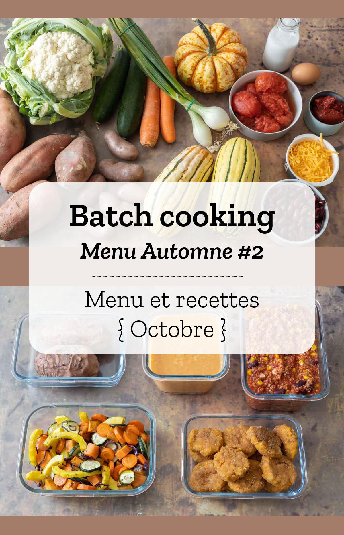 Batch cooking Automne #2 - Mois d\'Octobre - Semaine 40