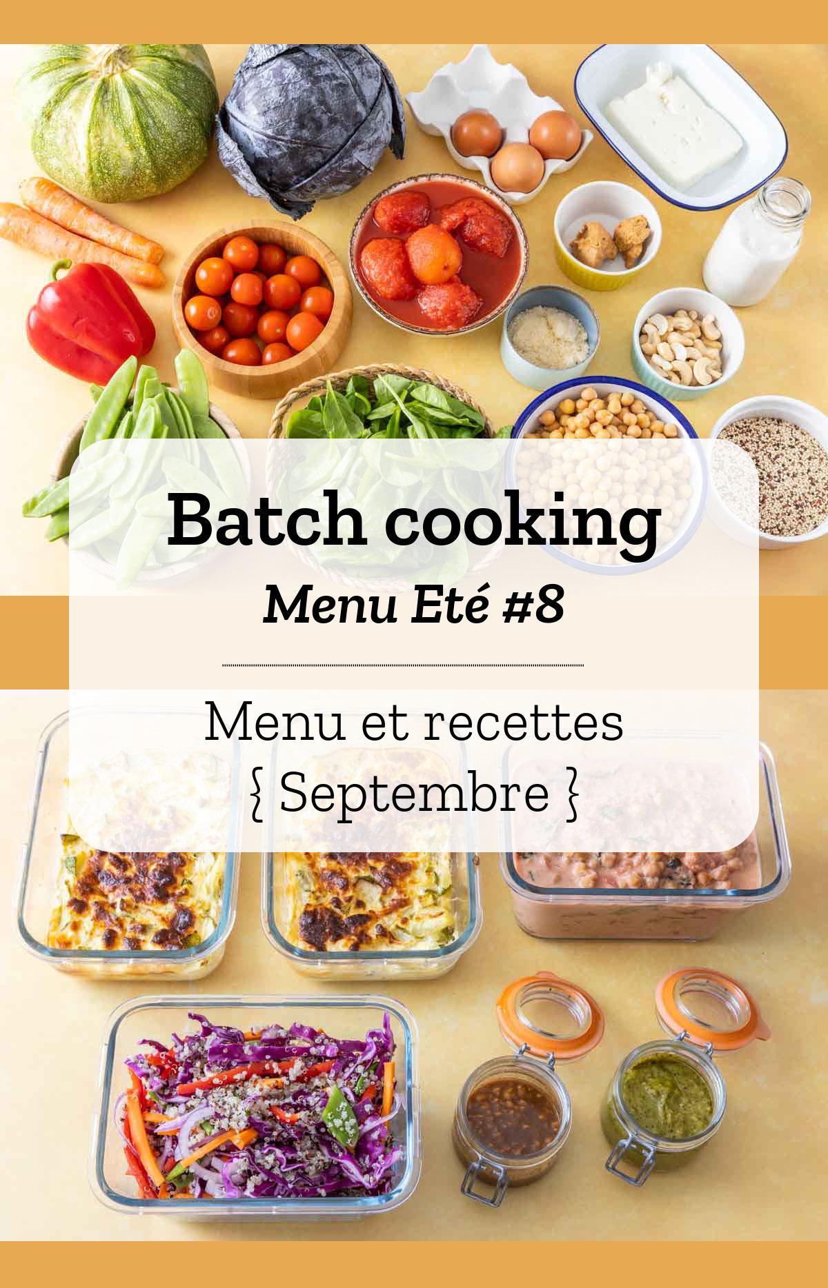 Batch cooking Eté #8 – Semaine du 9 au 13 septembre 2019