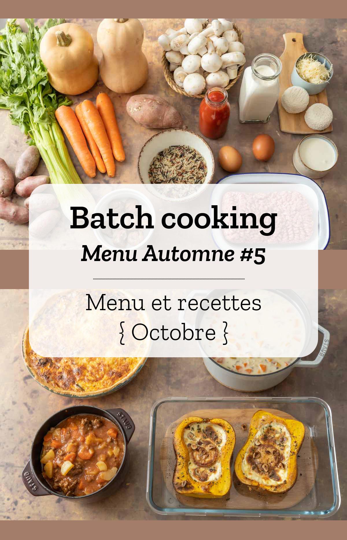 Batch cooking Automne #5 - Mois d\'Octobre - Semaine 43