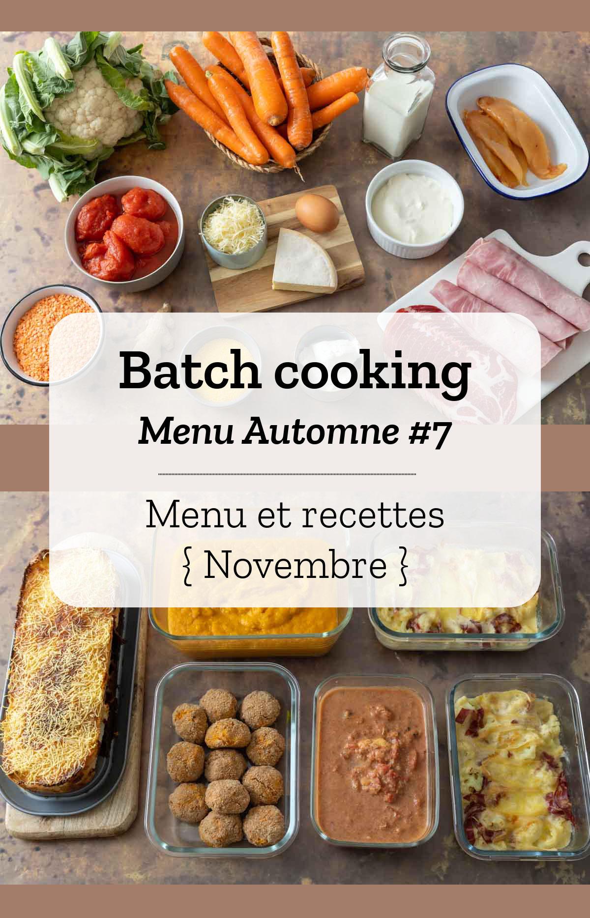 Batch cooking Automne #7 – Mois de Novembre – Semaine 45