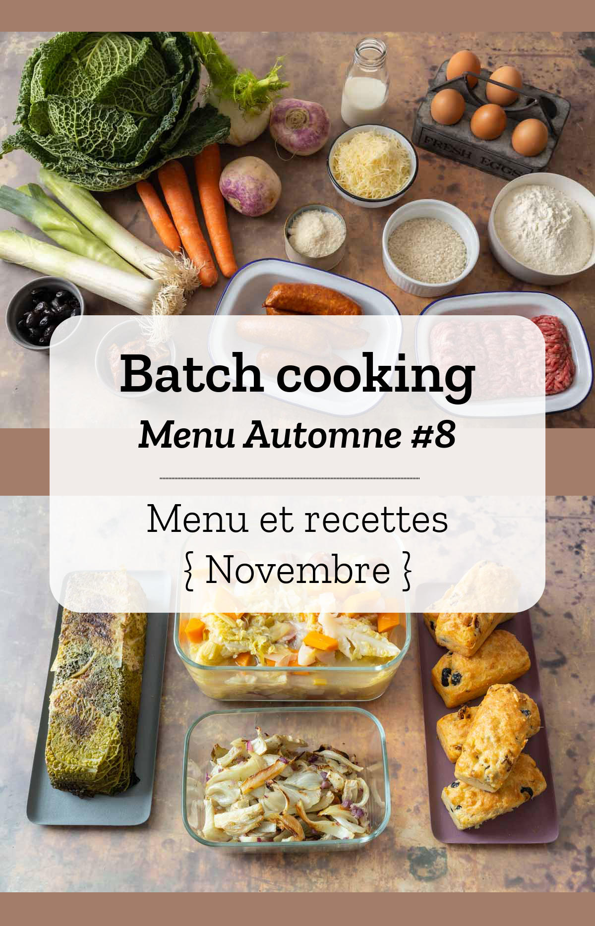 Batch cooking Automne #8 - Mois de Novembre - Semaine 46