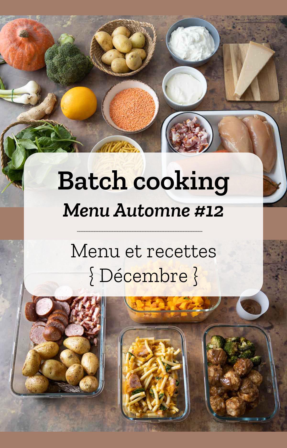 Batch cooking Automne #12 – Mois de Décembre – Semaine 50