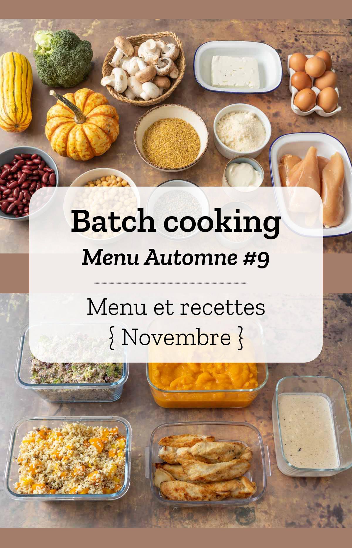 Batch cooking Automne #9 - Mois de Novembre - Semaine 47