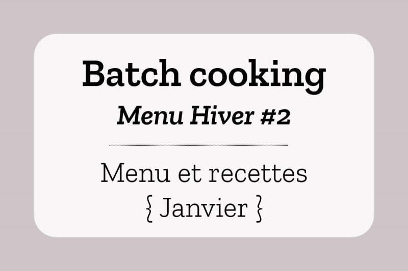 Batch cooking Hiver 2
