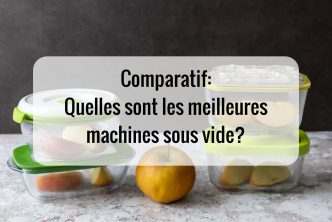 Comparatif de machines sous vide