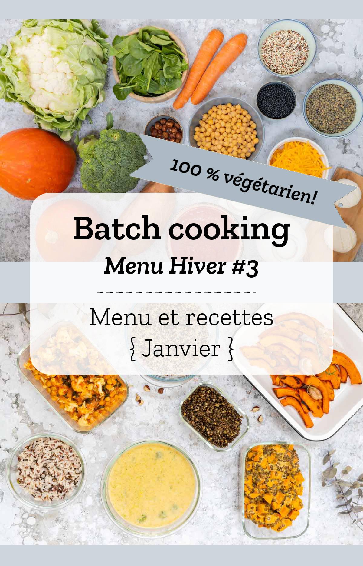 Batch cooking Hiver #3 - Mois de Janvier - Semaine 2 {Menu 100% végétarien}
