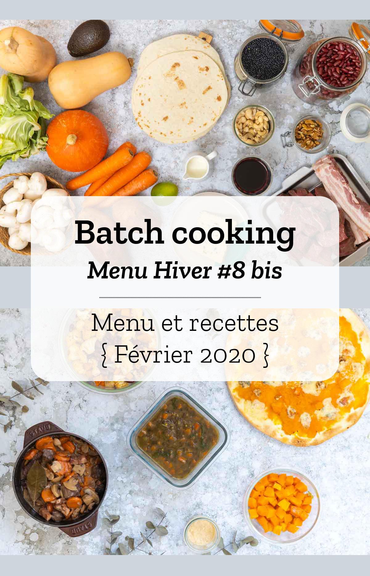 Batch cooking Hiver #8 bis – Mois de Février 2020 – Semaine 7