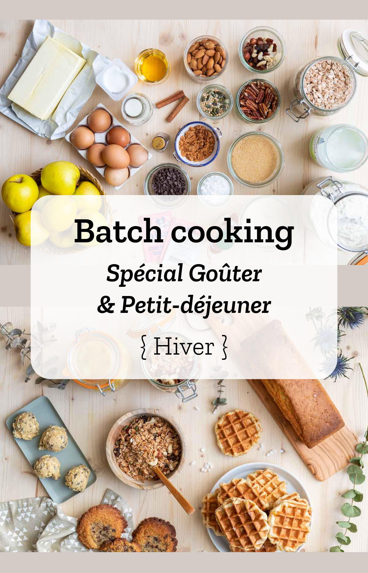 Batch cooking spécial Goûters et Petits déjeuners – Hiver