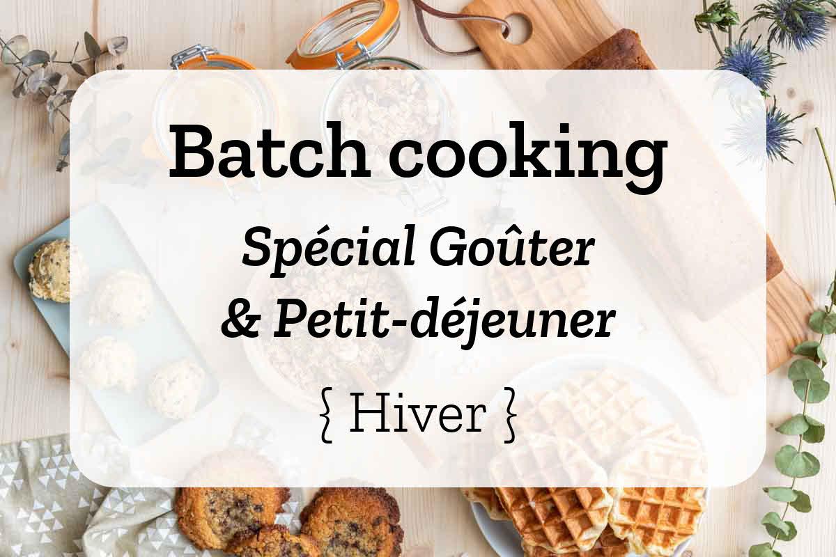 Batch cooking goûter et petit-déjeuner - Hiver